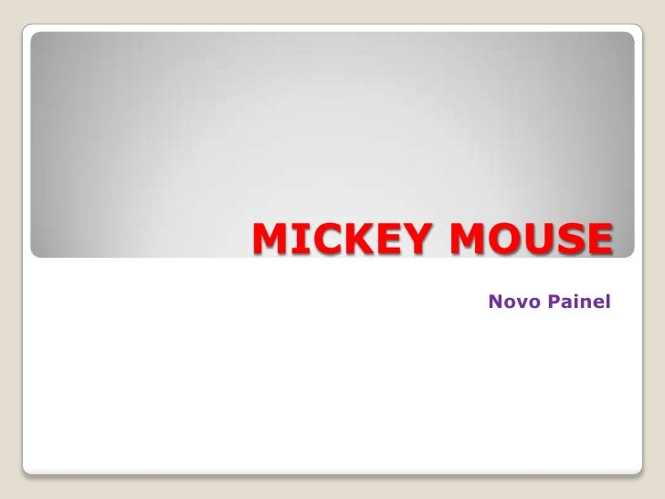 MICKEYMOUSE<br />Novo Painel <br />