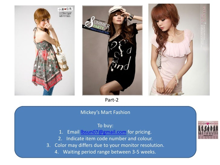 Part-2                 Mickey's Mart Fashion                        To buy:      1. Email lbsun07@gmail.com for pricing.  ...