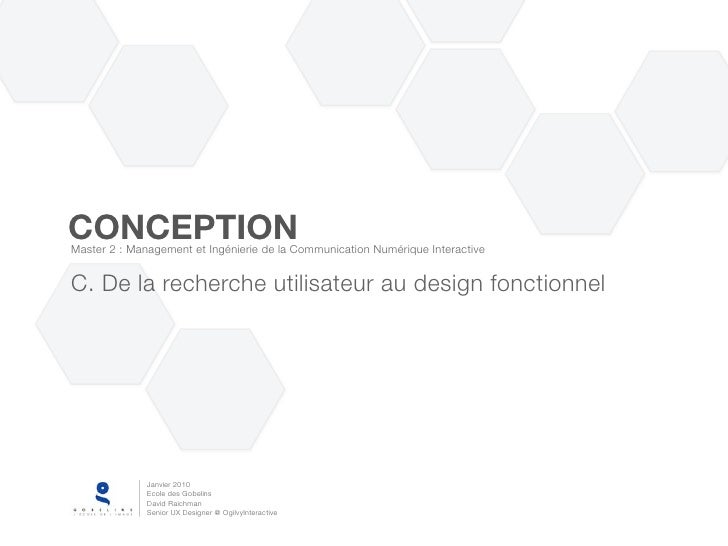 CONCEPTION Master 2 : Management et Ingénierie de la Communication Numérique Interactive   C. De la recherche utilisateur ...