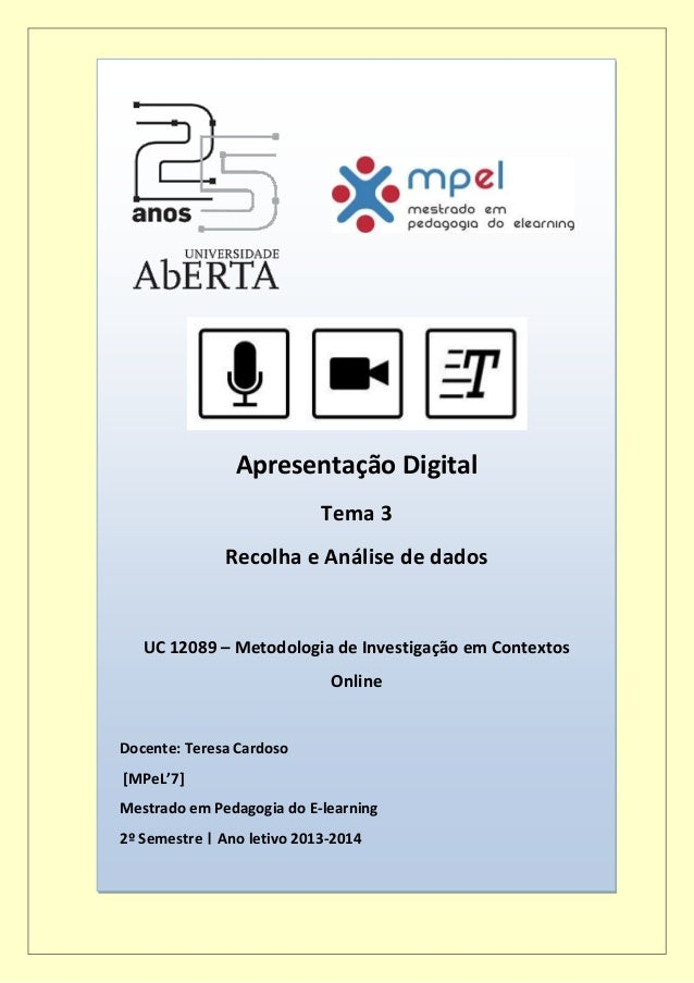 Apresentação Digital Tema 3 Recolha e Análise de dados UC 12089 – Metodologia de Investigação em Contextos Online Docente:...