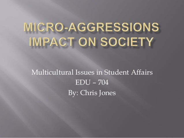 Multicultural Issues in Student Affairs EDU – 704 By: Chris Jones