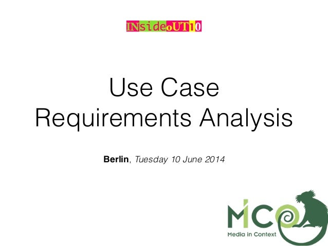 Use Case Requirements Analysis Berlin, Tuesday 10 June 2014