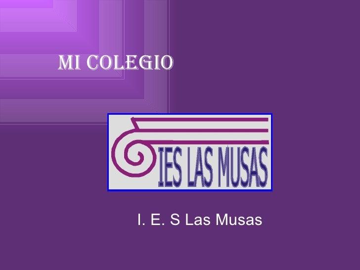 Mi   colegio I. E. S Las Musas