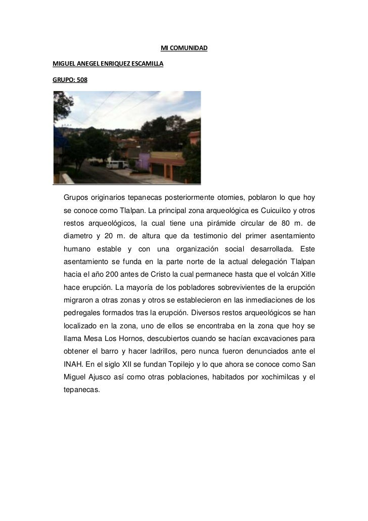 MI COMUNIDADMIGUEL ANEGEL ENRIQUEZ ESCAMILLAGRUPO: 508   Grupos originarios tepanecas posteriormente otomies, poblaron lo ...