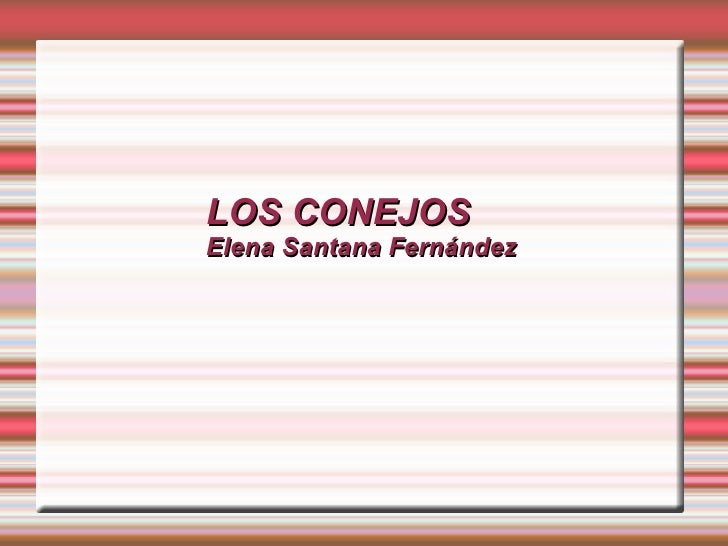 LOS CONEJOS  Elena Santana Fernández