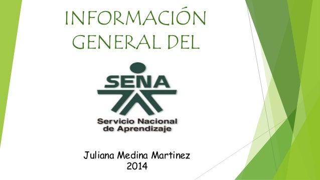 INFORMACIÓN  GENERAL DEL  Juliana Medina Martinez  2014