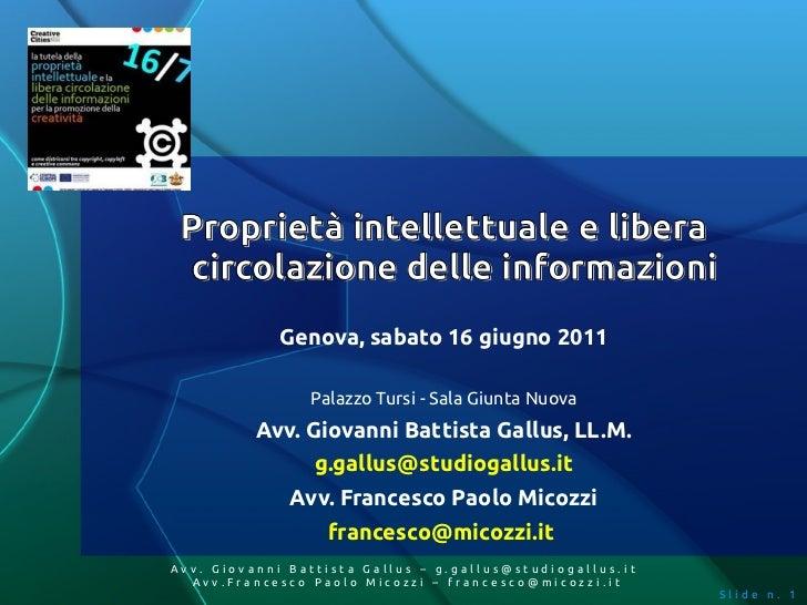 Proprietà intellettuale e libera circolazione delle informazioni             Genova, sabato 16 giugno 2011                ...