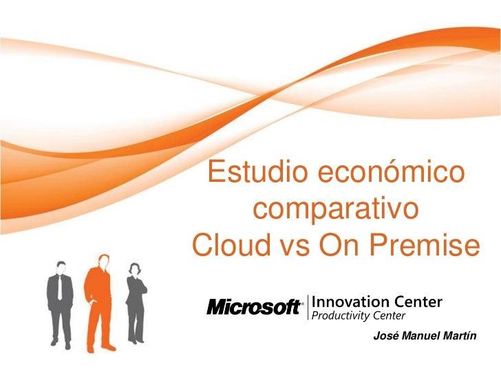 Estudio económico comparativo Cloud Vs On Premise