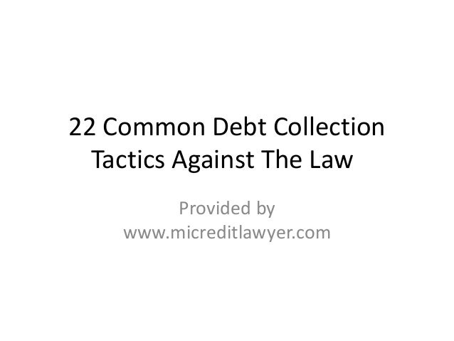 22 Common Debt Collection Tactics Against The Law Provided by www.micreditlawyer.com