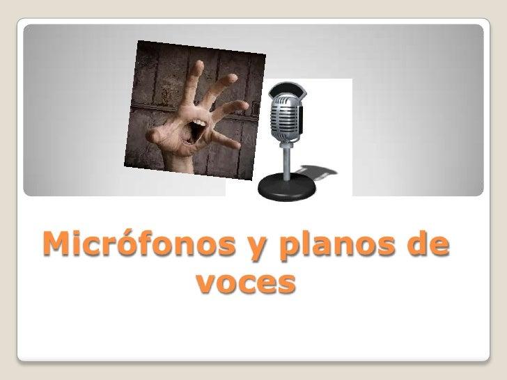 Micrófonos y planos de voces