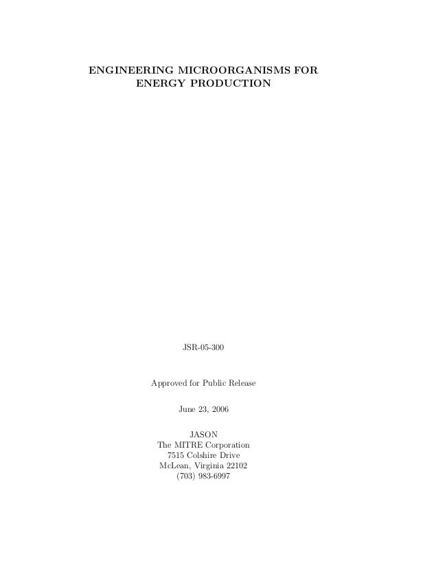 ENGINEERING MICROORGANISMS FOR ENERGY PRODUCTION JSR-05-300 Approved for Public Release June 23, 2006 JASON The MITRE Corp...