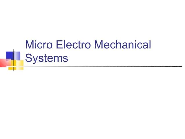 Micro Electro MechanicalSystems