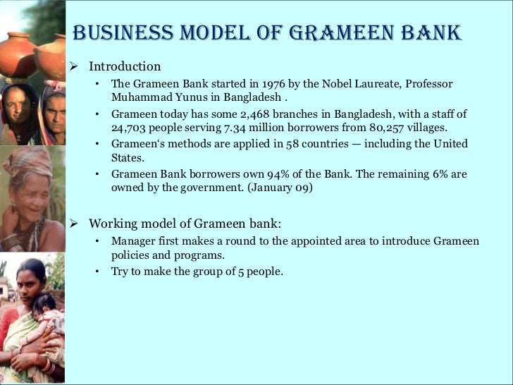 business model of grameen bank The most powerful innovation of the grameen bank's micro lending  to which  the group lending model has been able to generate revenue,.