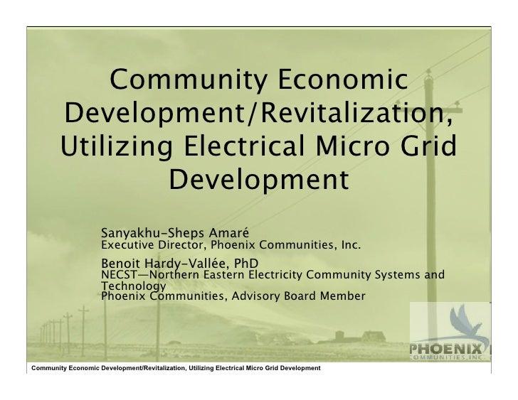 Community Economic         Development/Revitalization,         Utilizing Electrical Micro Grid                  Developmen...