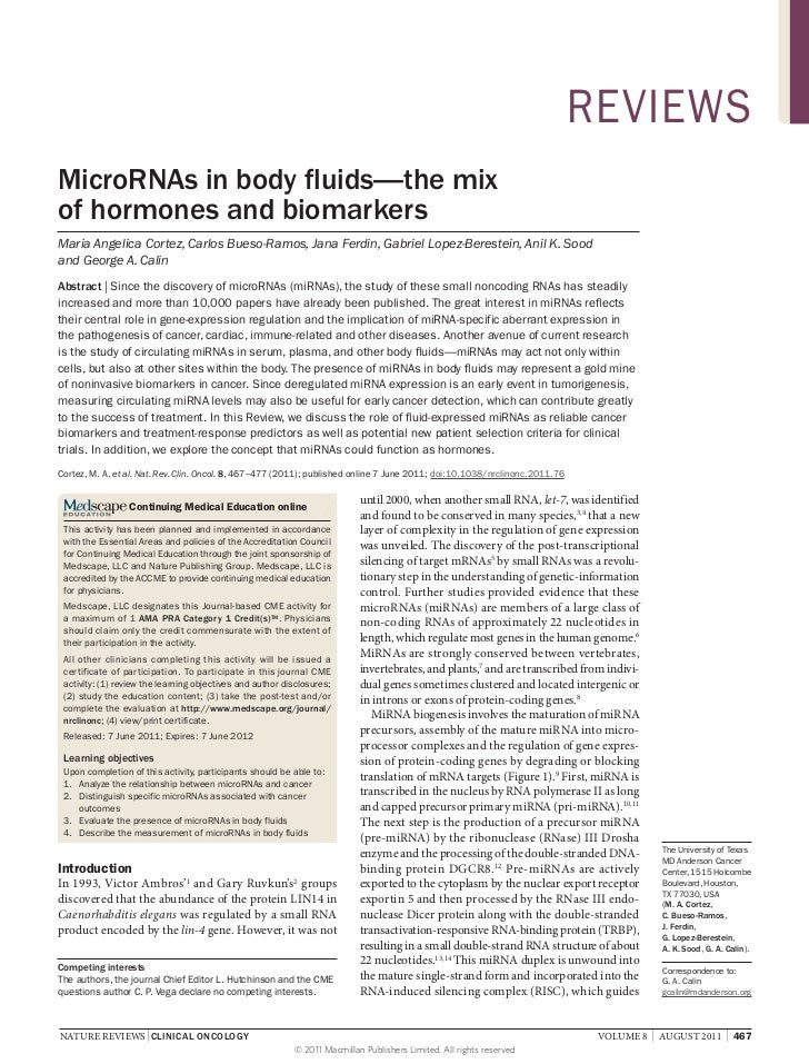 REVIEWSMicroRNAs in body fluids—the mixof hormones and biomarkersMaria Angelica Cortez, Carlos Bueso-Ramos, Jana Ferdin, G...