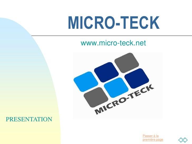 MICRO-TECK                www.micro-teck.netPRESENTATION                                 Passer à la                      ...