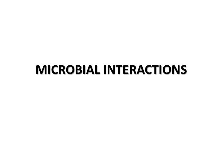 MICROBIAL INTERACTIONS