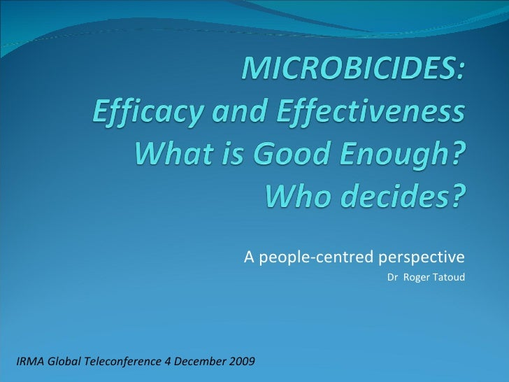 MICROBICIDES: Efficacy and Effectiveness
