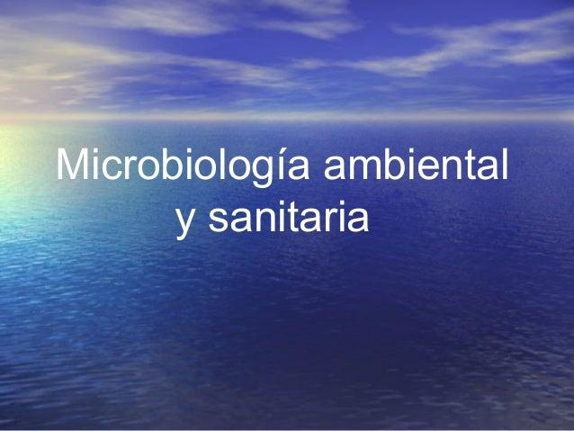 Microbiología ambiental y sanitaria