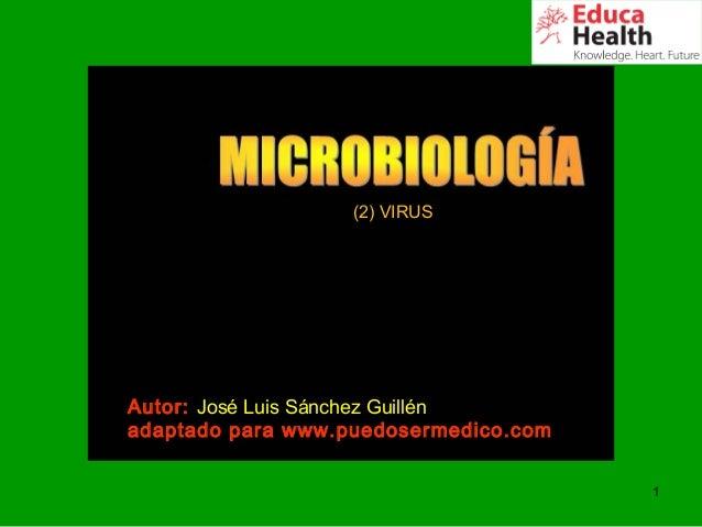 1Autor: José Luis Sánchez Guillénadaptado para www.puedosermedico.com(2) VIRUS