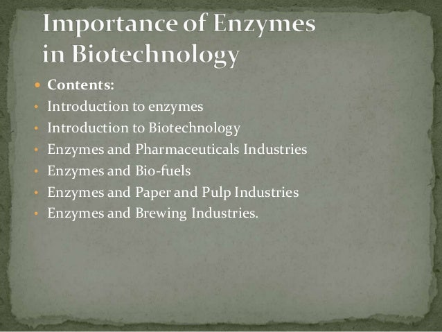  Contents: • Introduction to enzymes • Introduction to Biotechnology • Enzymes and Pharmaceuticals Industries • Enzymes a...