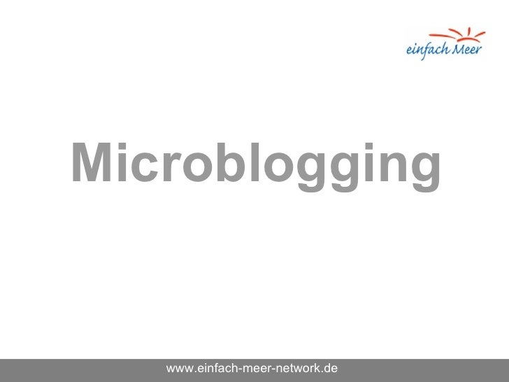 Microblogging      www.einfach-meer-network.de