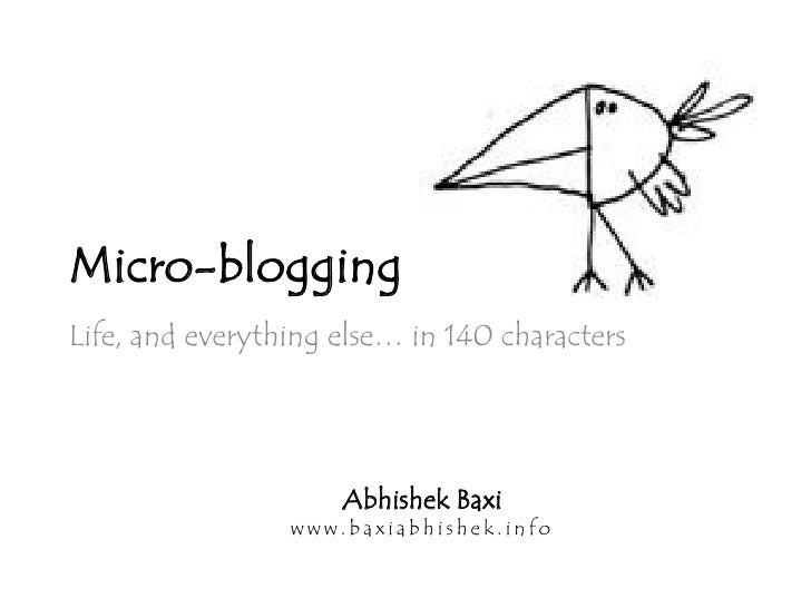 Micro-blogging Life, and everything else… in 140 characters                          Abhishek Baxi                  www.ba...