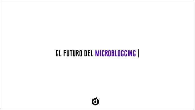 El futuro del microblogging  