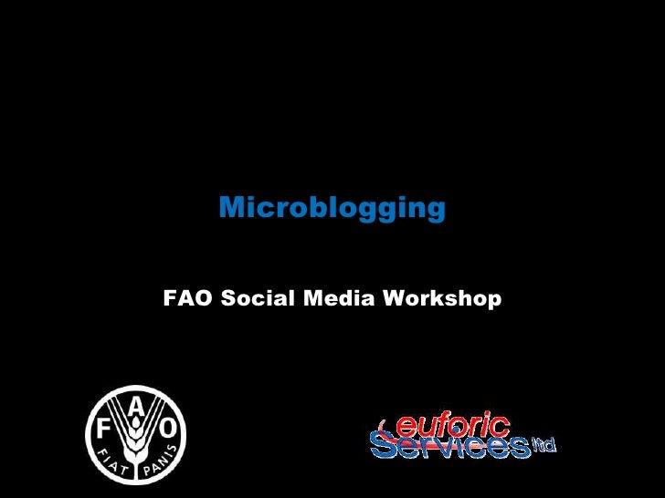 MicrobloggingFAO Social Media Workshop