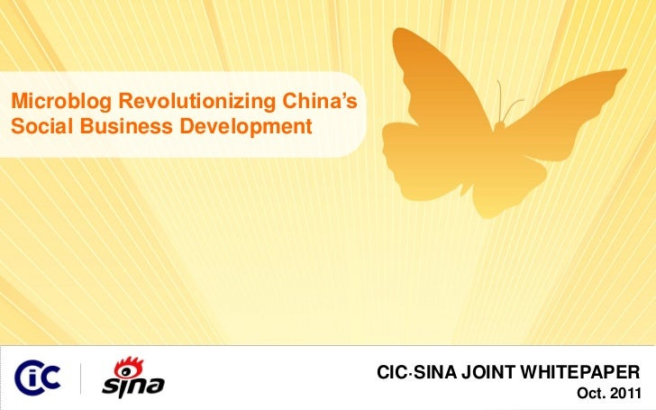 Microblog revolutionizing china's social business development (Highlights of CIC and SINA White Paper)