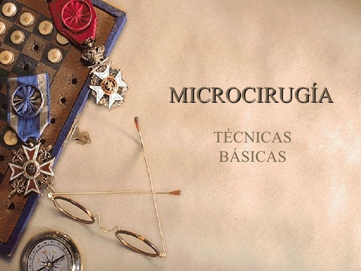 MICROCIRUGÍA TÉCNICAS BÁSICAS