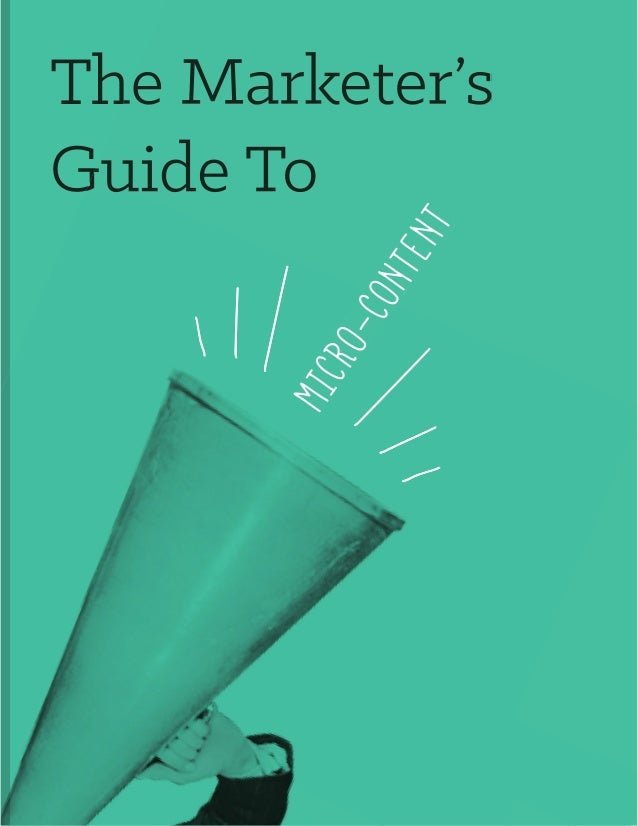 The Marketer's Guide To Micro-content