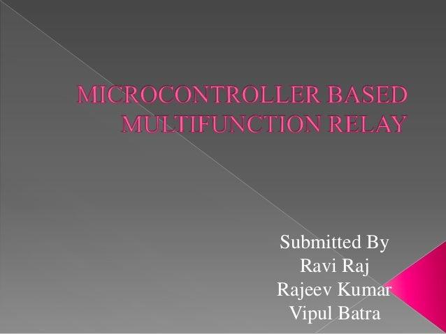 Submitted By Ravi Raj Rajeev Kumar Vipul Batra