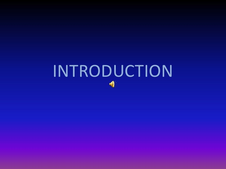 INTRODUCTION<br />