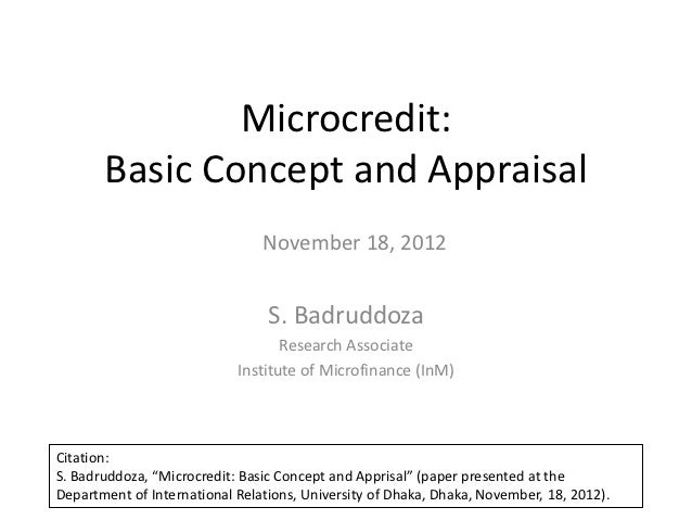 Microcredit:       Basic Concept and Appraisal                                November 18, 2012                           ...