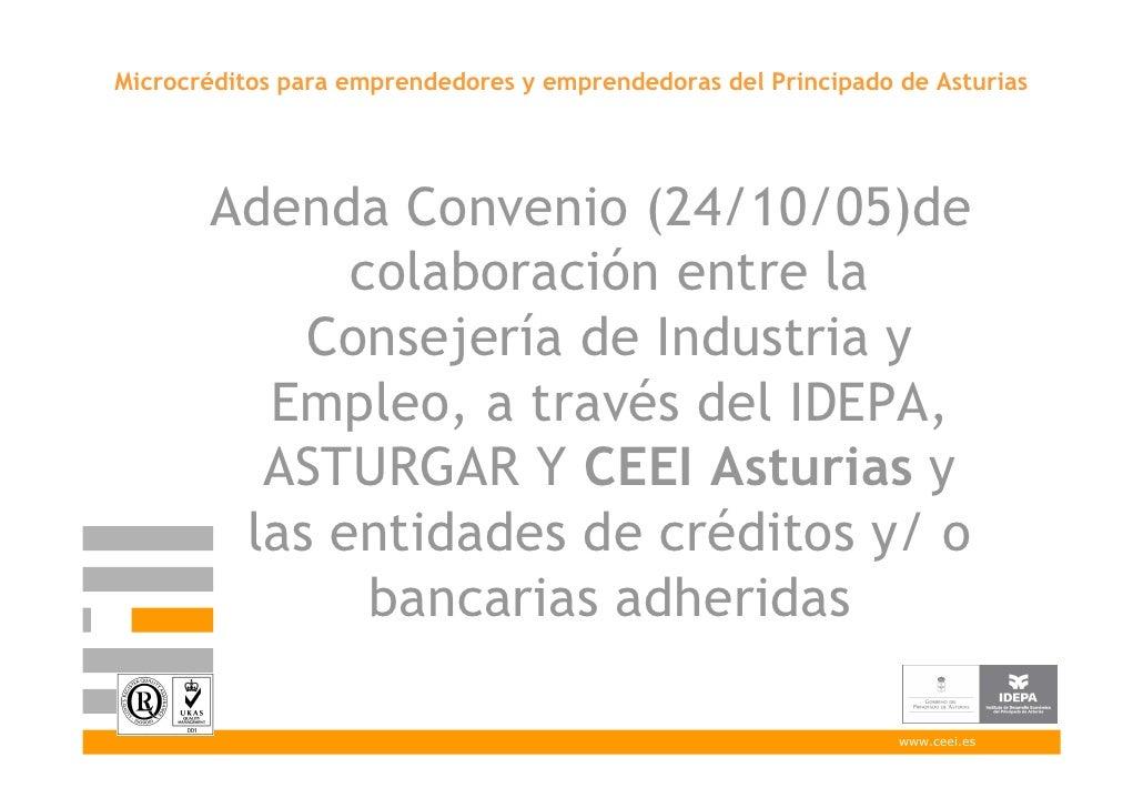 Microcréditos para emprendedores y emprendedoras del Principado de Asturias            Adenda Convenio (24/10/05)de       ...