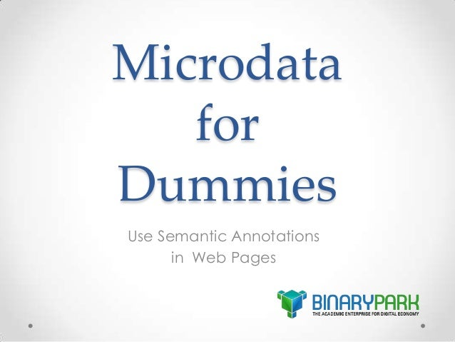 Microdata for Dummies Use Semantic Annotations in Web Pages