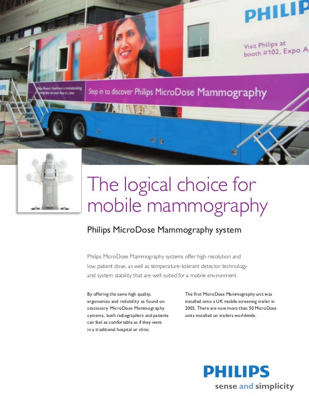 The logical choice formobile mammographyPhilips MicroDose Mammography systemPhilips MicroDose Mammography systems offer hi...