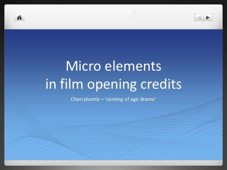 Micro elementsin film opening credits    Cherrybomb – 'coming of age drama'