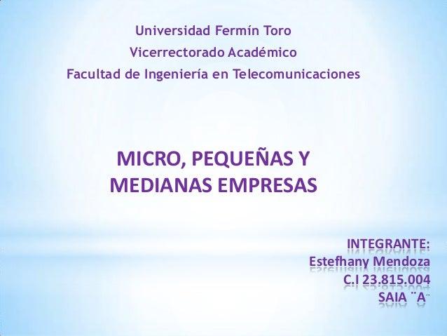 Universidad Fermín Toro Vicerrectorado Académico  Facultad de Ingeniería en Telecomunicaciones  MICRO, PEQUEÑAS Y MEDIANAS...