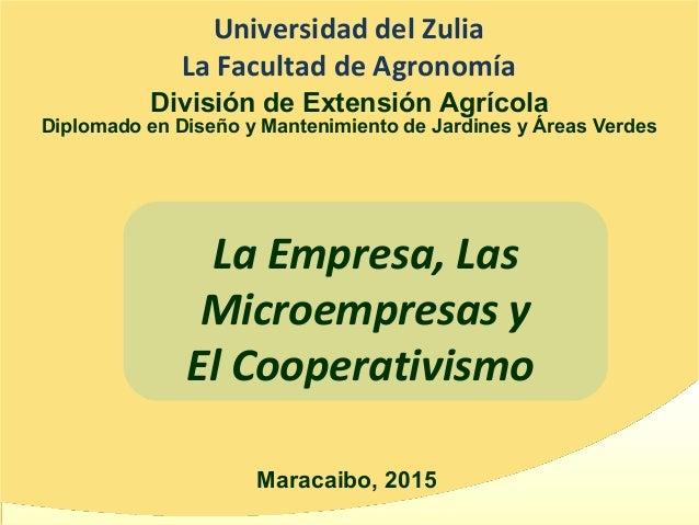 Maracaibo, 2015 Universidad del Zulia La Facultad de Agronomía División de Extensión Agrícola Diplomado en Diseño y Manten...