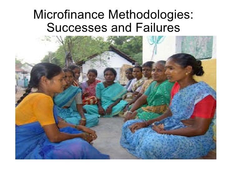 Microfinance Methodologies: Successes and Failures