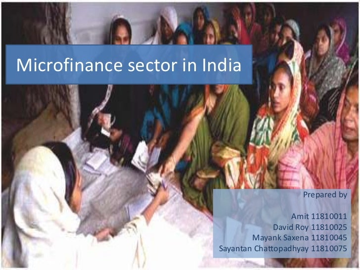 Microfinance sector in India                                             Prepared by                                      ...