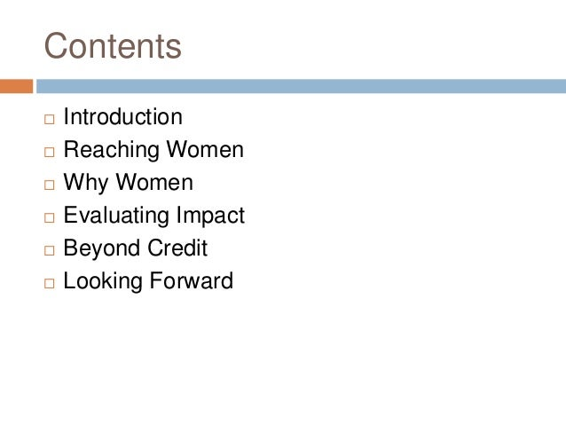 Contents   Introduction   Reaching Women   Why Women   Evaluating Impact   Beyond Credit   Looking Forward