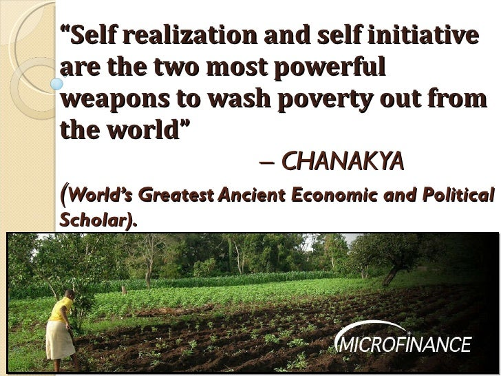 """ Self realization and self initiative are the two most powerful weapons to wash poverty out from the world""  – CHANAKYA  ..."