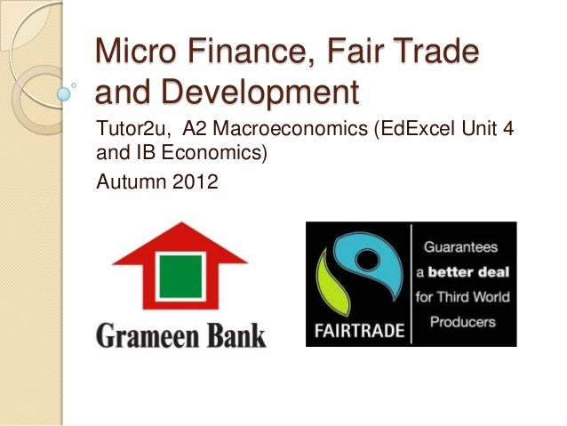 Micro Finance Fair Trade and Development