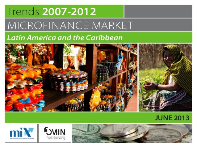 Latin American and the Caribbean Microfinance Market Trends 2007-2012