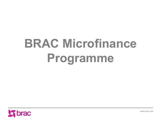 BRAC Microfinance Programme  www.brac.net