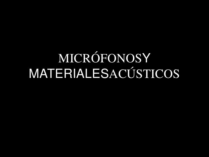 MICRÓFONOSY MATERIALESACÚSTICOS<br />
