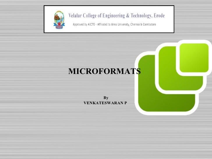 MICROFORMATS   By VENKATESWARAN P